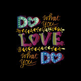 Do what you love, Love what you do Royalty Free Stock Images