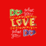 Do what you love, Love what you do Royalty Free Stock Photo