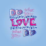 Do what you love, Love what you do Royalty Free Stock Image