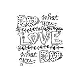 Do what you love, Love what you do Stock Images