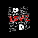 Do what you love, Love what you do Royalty Free Stock Photography