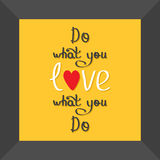 Do what you love Love what you do Quote motivation Stock Image