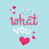 Do what you love. Motivational card with hand lettering. Vector illustration Royalty Free Stock Images