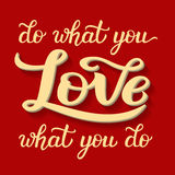 'Do what you love' poster. Hand lettering typography poster. Inspirational quote 'Do what you love, love what you do'. For posters, cards, t Stock Photography