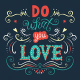 'Do what you love' poster. Do what you love. Motivation Quote. Vector Typography Poster. Hand lettering, calligraphy royalty free illustration