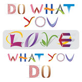 Do What You Love Quote - Various Letter Elements Stock Photos