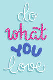 Do what you love. Simple motivational poster with a hand lettered quote. Vector illustration Stock Photography