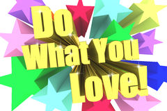 Do What You Love slogan. Golden text with vivid stars Stock Photos