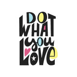 Do what you love - unique motivation phrase. Vector lettering illustration with color elements. Stock Images
