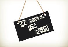 Do What You Want -Sign Board Royalty Free Stock Photos