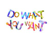 Do what you want. Vector triangular letters Stock Images