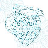 Only do what your heart tells you Royalty Free Stock Photography