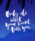 Only do what your heart tells you. Inspirational quote poster with vector night landscape Stock Images