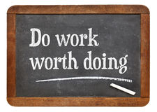 Do work woth doing blackboard sign Royalty Free Stock Image