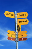 Do you have a dream?. Direction sign Royalty Free Stock Image