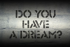 Do you have dream Stock Image