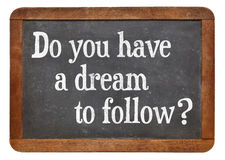 Do you have a dream to follow? Royalty Free Stock Image
