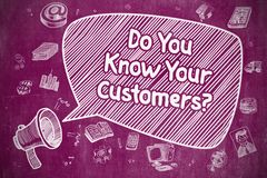 Do You Know Your Customers - Business Concept. Business Concept. Loudspeaker with Text Do You Know Your Customers. Hand Drawn Illustration on Purple Chalkboard Stock Photography