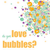 Do you love bubbles? Orange, blue and purple bubbles in the upper corner. Vector illustration on white background. Do you love bubbles? Orange, blue and purple vector illustration