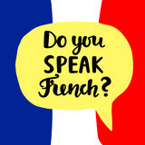 Do you speak French. Language school banner. Modern calligraphy. Speech bubble on national flag. Hand written lettering. Vector illustration Royalty Free Stock Photos