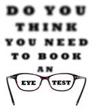 Do You Think You Need To Book An Eye Test. Blurred chart with the words eye and test sharp through a pair of ladies glasses on an isolated white background with Royalty Free Stock Photos