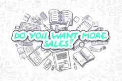 Do You Want More Sales - Business Concept. Do You Want More Sales - Hand Drawn Business Illustration with Business Doodles. Green Text - Do You Want More Sales Royalty Free Stock Photography