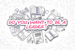 Do You Want To Be A Leader - Business Concept. royalty free illustration