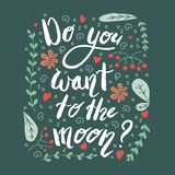 Do you want to the moon? Ispirational phrase with leaves and flowers on a dark green background. stock illustration
