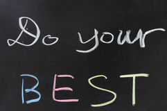Do your best. Chalk drawing - Do your best Royalty Free Stock Image