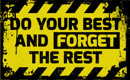 Do your best and forget the rest sign Royalty Free Stock Photos