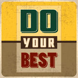 DO your Best. Retro Motivational Poster for your Life.DO your Best.Grunge Overlay makes it Better Royalty Free Stock Photo
