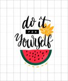 Do it for yourself. Inspirational quote, handwritten modern calligraphy and embossed lettering poster for office or gym. Bright watermelon illustration royalty free illustration