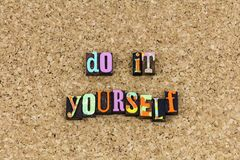 Do it yourself positive attitude. Do it yourself positive thinking attitude home improvement fix letterpress skill education ability expertise intelligence stock photos