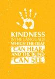 Dobroć Jest językiem Który Słuchać Może Głuchy I stora Może Widzieć dobroczynności motywaci wycena royalty ilustracja
