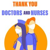 Doctor is a hero. Thanks, doctors and nurses. Thank you, brave health workers. Coronavirus team medical staff. vector