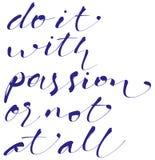 Doe het met hartstocht of helemaal niet het handlettering, kalligrafie, typografie Vector Illustratie