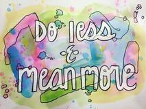 Doe minder en beteken meer art. Stock Afbeeldingen