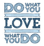 Doe van Wat u, houdt houdt van Wat u doet Royalty-vrije Stock Foto's