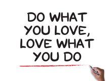 Doe van Wat u, houdt houdt van Wat u doet stock afbeeldingen