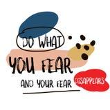 Doe Wat u vreest en Uw Vrees verdwijnt citaatteken stock illustratie