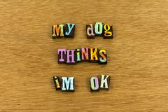 Dog animal family pet love affection typography. Letterpress member ok acceptance kindness relationship stock photo