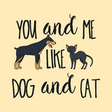 Dog and cat poster design. You and me like dog and cat poster design. Vector illustration Royalty Free Stock Image