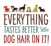 Dog Hair. A cute design for you or your favorite dog lover stock illustration
