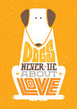 Dogs Never Lie About Love. Cute Motivation Animal Quote. Vector Outstanding Typography Print Concept Stock Photography
