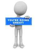 Doing great. You are doing great on a blue banner held up by a little man on white background, concept of encouragement to trainee or self learner royalty free illustration