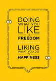 Doing What You Like Is Freedom. Liking What You Do Is Happiness. Inspiring Creative Motivation Quote Poster Royalty Free Stock Photo