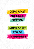 Doing What You Like Is Freedom Liking What You Do Is Happiness. Inspiring Creative Motivation Quote. Stock Photography