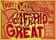 Don't be afraid to be great , Inspirational quote. Hand drawn. Don't be afraid to be great , Inspirational quote. Hand drawn vintage illustration with Stock Photos