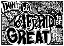Don't be afraid to be great , Inspirational quote. Hand drawn. Don't be afraid to be great , Inspirational quote. Hand drawn vintage illustration with Royalty Free Stock Images