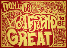 Don't be afraid to be great , Inspirational quote. Hand drawn. Vintage illustration with hand lettering and decoration elements. Vector illustration Royalty Free Stock Image
